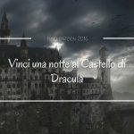 Vinci la notte di Halloween nel Castello di Dracula!