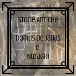 Storie antiche della Sardegna:Domus de Janas e  Nuraghi